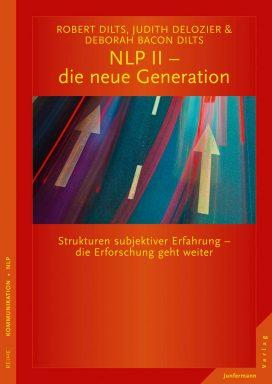 NLP 2 Die neue Generation - Strukturen subjektiver Erfahrung