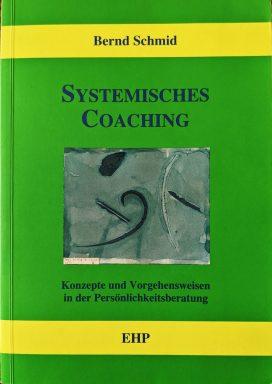 Systemisches Coaching Konzepte und Vorgehensweisen in der Persönlichkeitsberatung