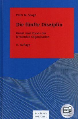 Die fünfte Disziplin - Kunst und Praxis der lernenden Organisation