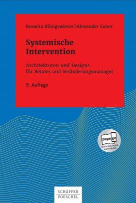 Systemische Intervention - Architekturen und Designs für Berater und Veränderungsmanager