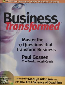 Business Transformed Master the 17 Questions that Transform Business