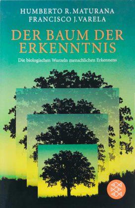 Der Baum der Erkenntnis Maturana Varela
