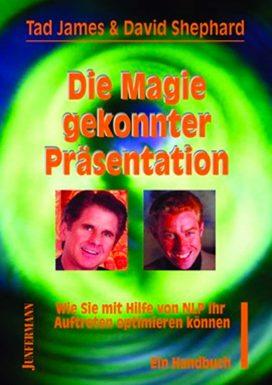 Die Magie gekonnter Präsentation. Wie Sie mit Hilfe von NLP Ihr Auftreten optimieren können.