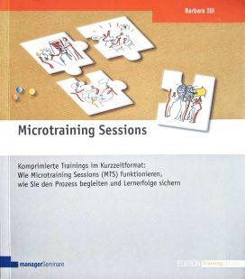 Microtraining Sessions. Komprimierte Trainings im Kurzzeitformat: Wie Microtraining Sessions (MTS) funktionieren, wie Sie den Prozess begleiten und Lernerfolge sichern.