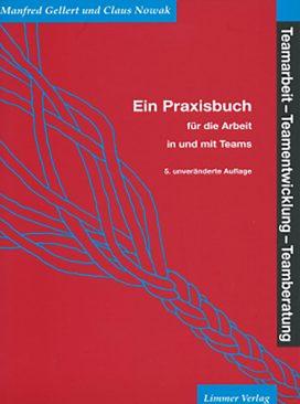 Teamarbeit Teamentwicklung Teamberatung Ein Praxisbuch