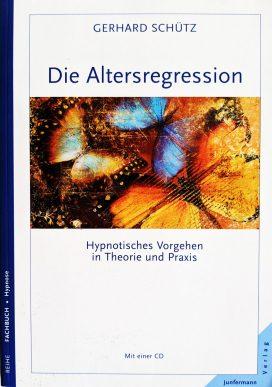 Die Altersregression Hypnotisches Vorgehen in Theorie und Praxis