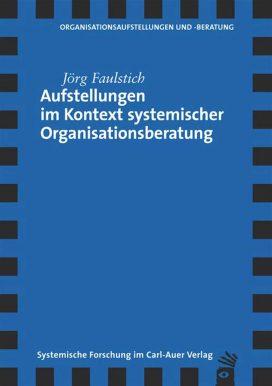 Aufstellungen im Kontext systemischer Organisationsberatung
