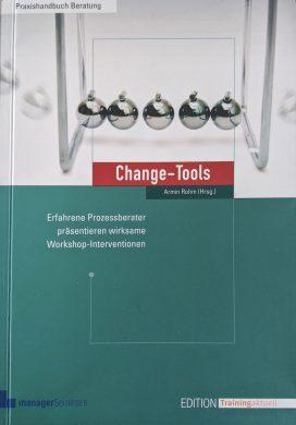 Change-Tools Erfahrene Prozessberater präsentieren wirksame Workshop-Interventionen