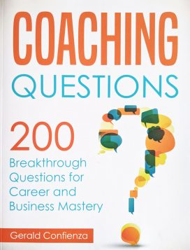 Coaching Questions 200 Breakthrough Questions for Career and Business Mastery