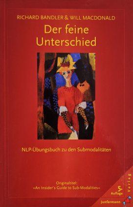 Der feine Unterschied NLP-Übungsbuch zu den Submodalitäten