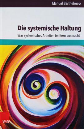 Die systemische Haltung Was systemisches Arbeiten im Kern ausmacht
