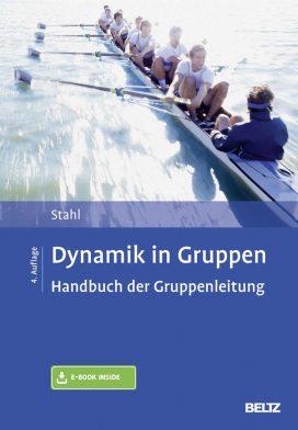 Dynamik in Gruppen Handbuch der Gruppenleitung