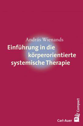 Einführung in die körperorientierte systemische Therapie
