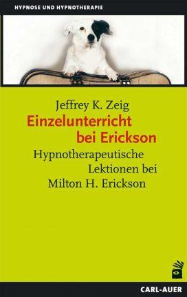 Einzelunterricht bei Erickson - Hypnotherapeutische Lektionen bei Milton H. Erickson