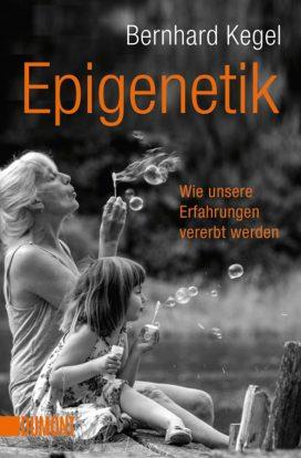 Epigenetik Wie unsere Erfahrungen vererbt werden