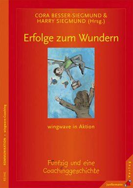 Erfolge zum Wundern - wingwave in Aktion - Fünfzig und eine Coachinggeschichte