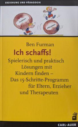 Ich schaffs! Spielerisch und praktisch Lösungen mit Kindern finden - Das 15-Schritte-Programm für Eltern, Erzieher und Therapeuten