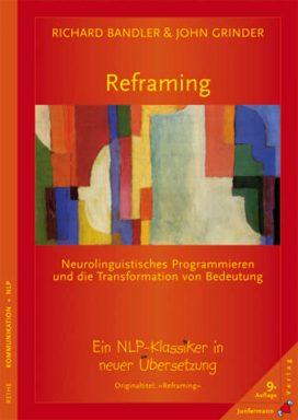 Reframing Neurolingustisches Programmieren und die Transformation von Bedeutung