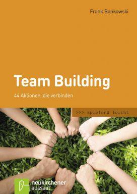 Team Building 44 Aktionen, die verbinden