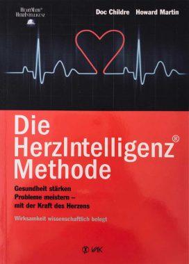 Die HerzIntelligenz-Methode: Gesundheit stärken, Probleme meistern - mit der Kraft des Herzens
