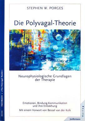Die Polyvagal-Theorie: Neurophysiologische Grundlagen der Therapie