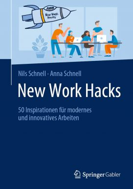 New Work Hacks: 50 Inspirationen für modernes und innovatives Arbeiten