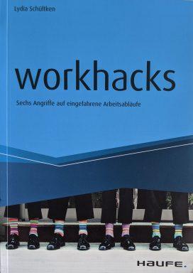 workhacks: Sechs Angriffe auf eingefahrene Arbeitsabläufe